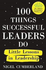 100 неща, които успешните лидери правят: Кратки уроци по лидерство